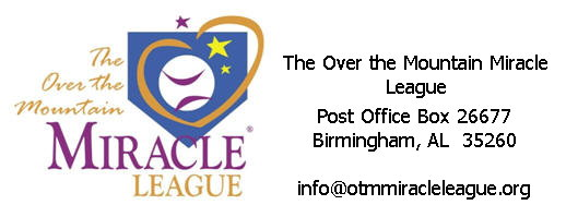 The Over the Mountain Miracle League - PO Box 26677, Birmingham, AL  35260 - info@otmmiracleleague.org - ©2011 The Over the Mountain Miracle League